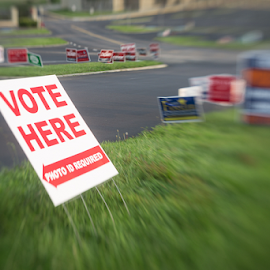 VOTE! by John Edwin May - News & Events Politics ( sign, election, knoxville, vote, lensbaby )