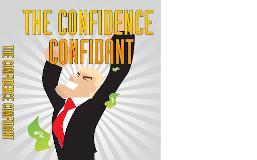 The Confidence Confidant