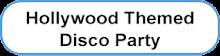 Edinburgh Entertainments, Hollywood Theme Disco Party in Edinburgh