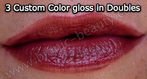 3 Custom Color lip gloss in Doubles