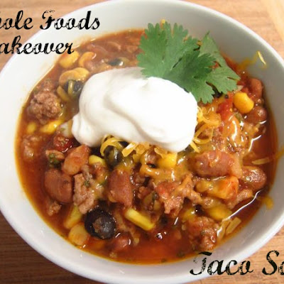 Taco Soup (Whole Food Makeover)