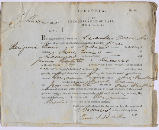 "The depositions of witnesses contained in this item are against Benjamin Ewins, for his involvement in the violence of 30 November 1854. He was eventually tried on 19 January 1855 and acquitted. The recognizance of bail reproduced here, like the recognizance to give evidence, is a signed undertaking to make oneself available to the court.<a href=""http://wiki.prov.vic.gov.au/index.php/Eureka_Stockade:Hothams_reply_to_Patrick_Smyth%27s_letter"">Click here to see more of this record on our wiki</a>   Following the recognizance are the depositions aginst Ewins taken in his presence and that of the local police magistrate Charles Hackett. The whole was wrapped in the cover sheet which is the last image in this sequence, and forwarded to the Melbourne court for the trial."
