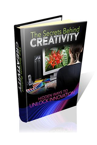 Secrets Behind Creativity