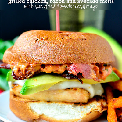 Grilled Chicken, Bacon and Avocado Melts with Sun Dried Tomato-Basil Mayo