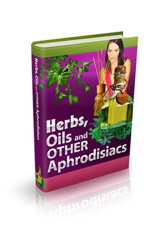 Herbs Oils and Aphrodisiacs