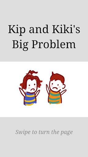 Kip and Kiki's Big Problem