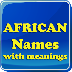 African Baby Names Amp Meaning Android Apps On Google Play