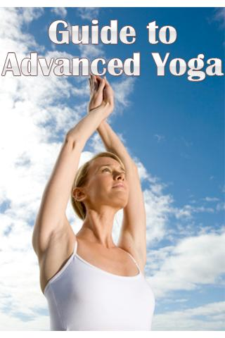 Guide To Advanced Yoga