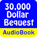 30,000 Dollar Bequest (Audio) icon