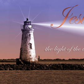 Jesus, Light of the World by Steven Faucette - Typography Quotes & Sentences ( christian, jesus, scripture, lighthouse, bible )