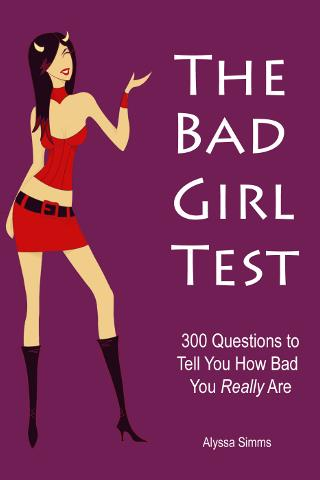 The Bad Girl Test