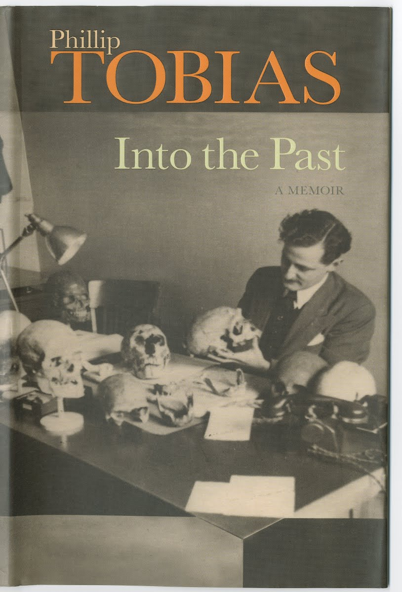 INTO THE PAST - A MEMOIR By Phillip Tobias