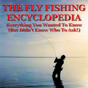 Fly Fishing Encyclopedia Paid For PC / Windows 7/8/10 / Mac – Free Download