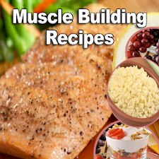 Muscle Building Recipes