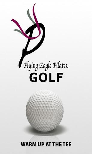 Flying Eagle Pilates:Golf