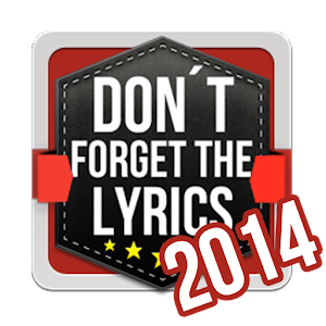 Dont Forget the Lyrics 2014