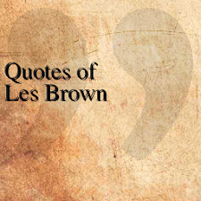 Quotes of Les Brown