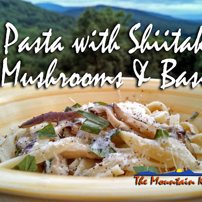 Meatless Monday ~ Pasta With Shiitake Mushrooms and Basil