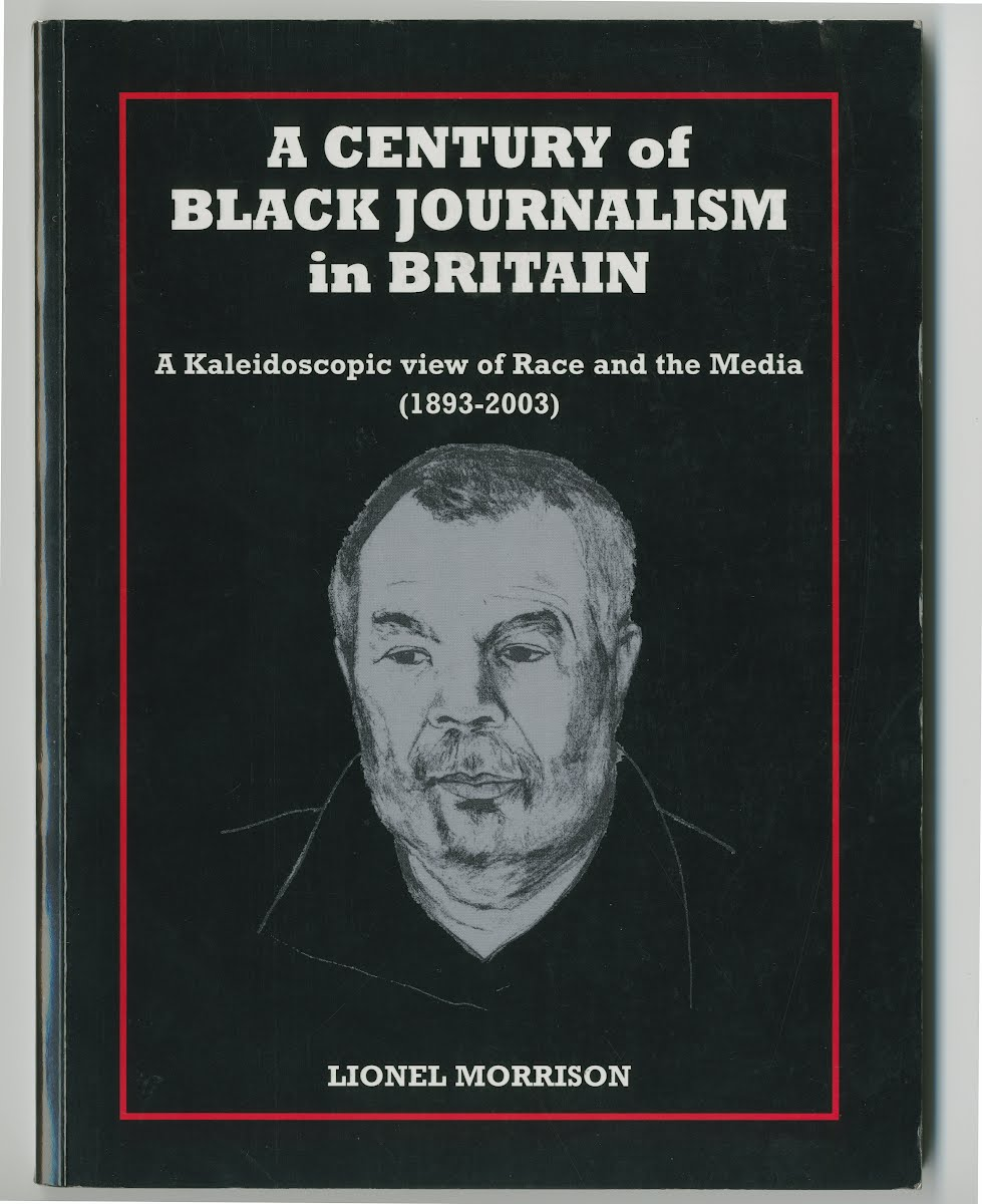 A Century of Black Journalism in Britain  By Lionel Morrison