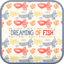 Dreaming of fish go launcher