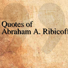 Quotes of Abraham A. Ribicoff