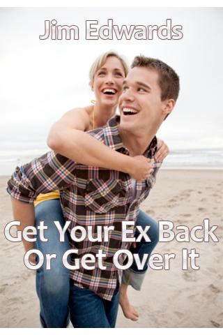 Get Your Ex Back or Get Over