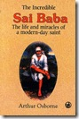 the_incredible_sai_baba_the_life_and_miracles_of_a_modern_day_Saint