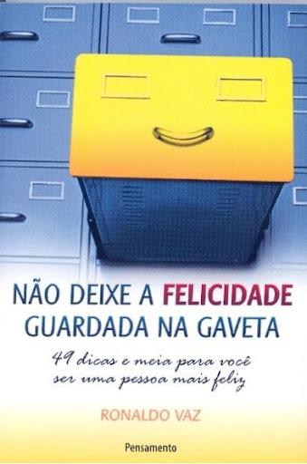 Não Deixe a Felicidade Guardada na Gaveta