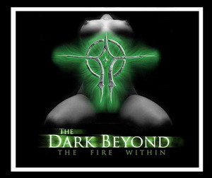 The Dark Beyond - The Fire Within