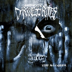 Darkness Rites - The Accuser