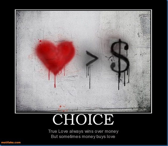 choice-love-money-demotivational-posters-1295846312