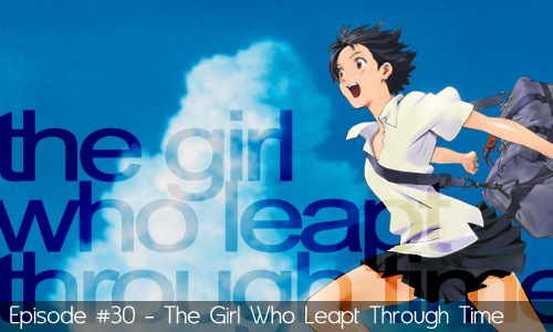 30 - The Girl Who Leapt Through Time