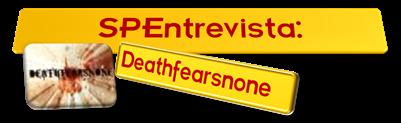 SPEntrvista - Deathfearsnone (lassoares-rct3)