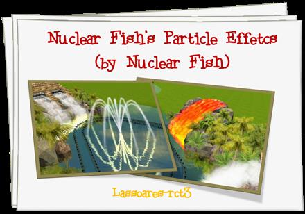 Nuclear Fish's Particle Effetcs (fotos) (lassoares-rct3)