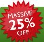 Massive 25% Off