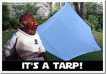 Funny Tarp Picture - Its a Tarp.