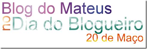 Blog do Mateus no Dia do Blogueiro