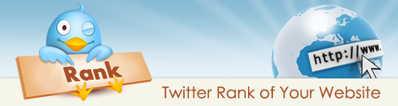 Twitter Rank of Your Website.. Unleashed