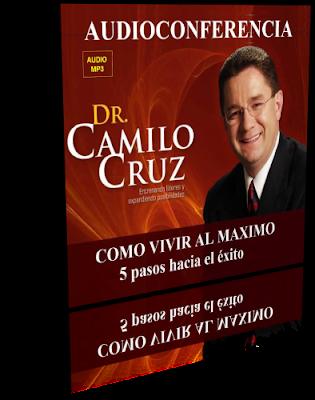 CÓMO VIVIR AL MÁXIMO, Camilo Cruz [ AUDIOCONFERENCIA ]