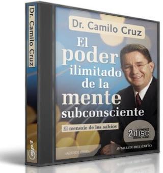 EL PODER ILIMITADO DE LA MENTE SUBCONSCIENTE, Camilo Cruz [ Audiolibro ] – El mensaje de los sabios. Cinco estrategias para maximizar el poder mental