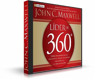 LIDER DE 360 GRADOS, John C. Maxwell [ AudioLibro ] – Cómo desarrollar su influencia desde cualquier posición en su organización.