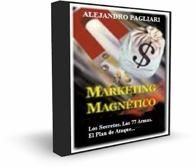 MARKETING MAGNETICO, Alejandro Pagliari [ Curso en Audio ] – Los Secretos, Las 77 Armas y el Plan de Ataque que necesitas para multiplicar tus ganancias.