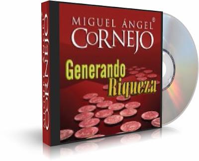 GENERANDO RIQUEZA, Miguel Angel Cornejo [ Audiolibro ] – Cómo fluye la riqueza y cuáles son los factores que la generan