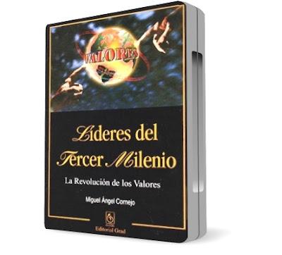 LIDERES DEL TERCER MILENIO, Miguel Angel Cornejo [ Video + Audiolibro ] – La revolución de los valores en los jóvenes dirigentes y nuevos líderes de excelencia.