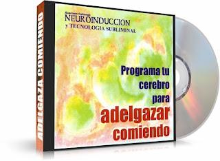 ADELGAZAR COMIENDO, Antonio Guerrero Cañongo [ Audiolibro ] - Programa tu cerebro para adelgazar comiendo, con Neuroinducción y Tecnología Subliminal