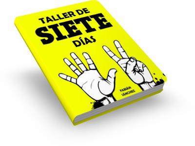 TALLER DE SIETE DÍAS, Fabián Sánchez [ Libro ]