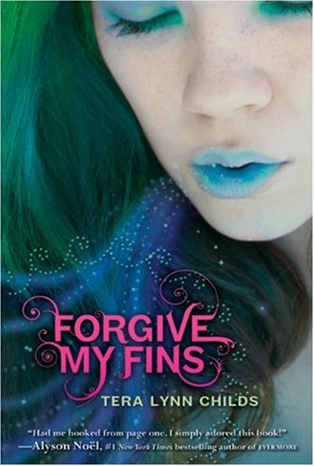 Early Review: Forgive My Fins by Tera Lynn Childs