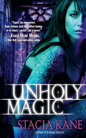 Early Review: Unholy Magic by Stacia Kane