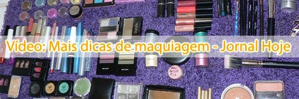 mais dicas maquiagem Vídeo: Mais dicas de maquiagem   Jornal Hoje