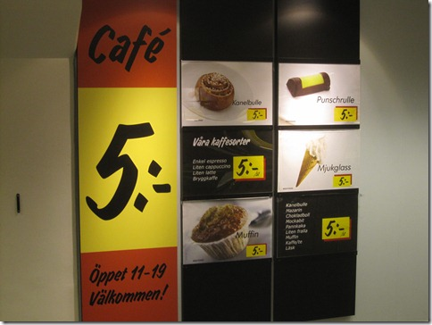 Cafe 5?  Everything 5 kr.?  That's insane!